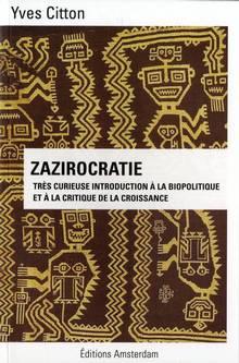 228476~v~Zazirocratie___Tres_curieuse_introduction_a_la_biopolitique_et_a_la_criique_de_la_croissance